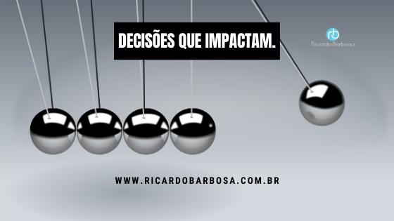 Decisões que Impactam